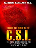True Stories of C.S.I.