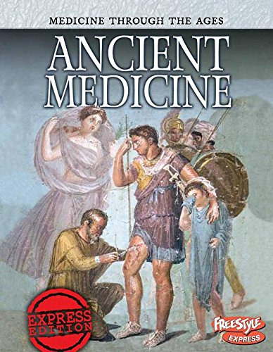 Ancient Medicine (Raintree Freestyle: Medicine Through the Ages)