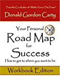 Your Personal Road Map for Success - How to get to where you want to be