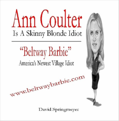 Ann Coulter Is A Skinny Blonde idiot