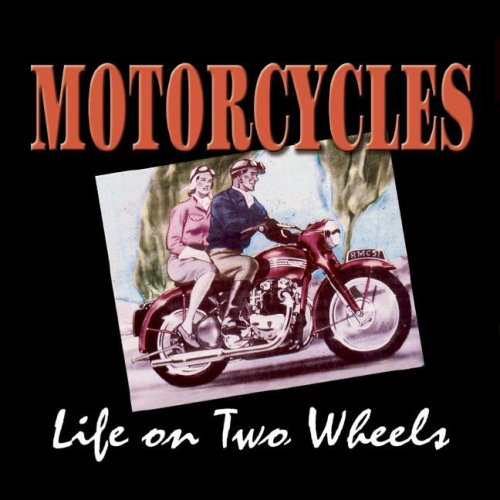 Motorcycles: Life on Two Wheels