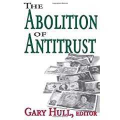 Hull The Abolition of Antitrust