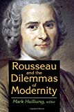 Rousseau and the Dilemmas of Modernity