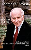 Thomas S. Szasz by Jeffrey A. Schaler, Henry Zvi Lothane, and Richard E. Vatz (Editors)