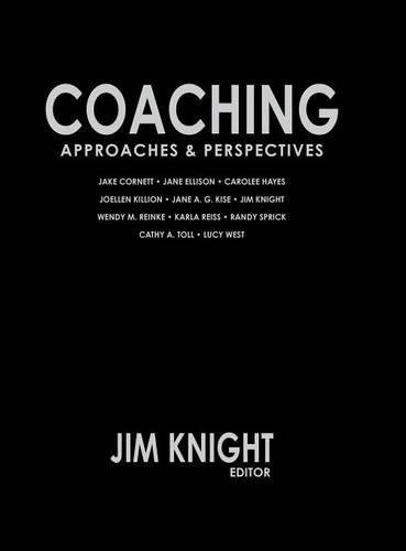 Coaching: Approaches and Perspectives, Knight, Jim
