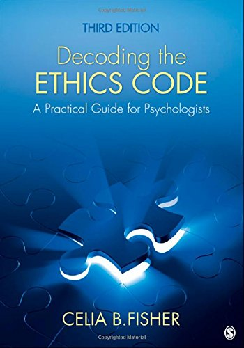 Decoding the Ethics Code: A Practical Guide for Psychologists, Fisher, Celia B.