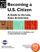 Becoming A U. S. Citizen: A Guide to the Law, Exam, and Interview