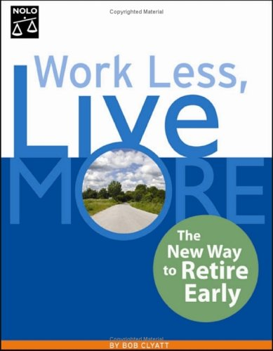 Work Less, Live More: The New Way to Retire Early