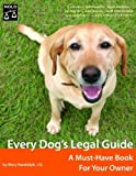 Every Dog's Legal Guide: A Must Have Book for Your Owner