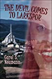 The Devil Comes to Larkspur, Carol S. Neumann