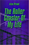 The Roller Coaster of My Life, Prael, Liza