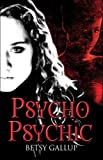 Psycho Psychic, Betsy Gallup
