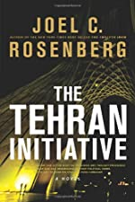 The Tehran Initiative by Joel C. Rosenberg