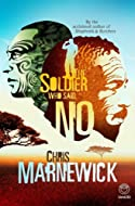 The Soldier Who Said No by Chris Marnewick