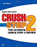 Crush Step 2: The Ultimate USMLE Step 2 Review [Paperback]