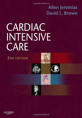 Cardiac intensive care / [edited by] Allen Jeremias, David L. Brown.