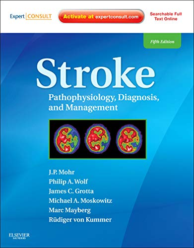 STROKE: PATHOPHYSIOLOGY, DIAGNOSIS, AND MANAGEMENT, 5ED**