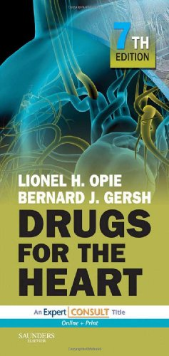 Drugs for the Heart: Expert Consult - Online and Print, 7e - Lionel H. Opie MD DPhiL DSc FRCP, Bernard J. Gersh MB ChB DPhil FACC