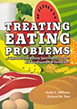 Treating Eating Problems of Children W/ Autism Spectrum Disorders and Developmental Disabilities: Interventions for Professionals and Parents