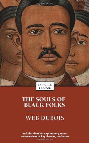 The Souls of Black Folk (Enriched Classics Series), by Dubois, W.E.B.