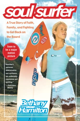 Soul Surfer: A True Story of Faith, Family, and Fighting to Get Back on the Board - Bethany Hamilton, Rick BundschuhSheryl Berk
