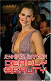 Jennifer Garner: Deadly Beauty