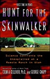 Hunt for the Skinwalker : Science Confronts the Unexplained at a Remote Ranch in Utah