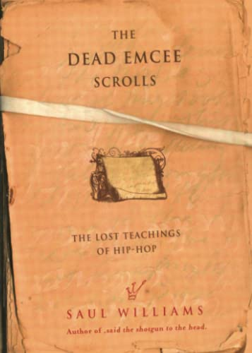 The Dead Emcee Scrolls: The Lost Teachings of Hip-Hop, Williams, Saul