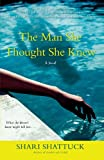 The Man She Thought She Knew by Shari Shattuck