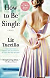 How To Be Single, by Liz Tuccillo