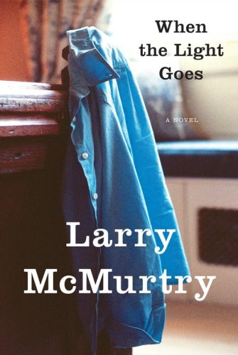 When the Light Goes: A Novel, McMurtry, Larry