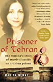 Cover Image of Prisoner of Tehran: One Woman's Story of Survival Inside an Iranian Prison by Marina Nemat published by Free Press
