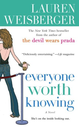 Everyone Worth Knowing, Weisberger, Lauren