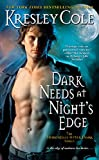 Dark Needs at Night's Edge (The Immortals After Dark, Book 4)