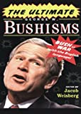 Amazon.com: The Ultimate George W. Bushisms: Bush at War (with the English Language): Jacob Weisberg: Books cover