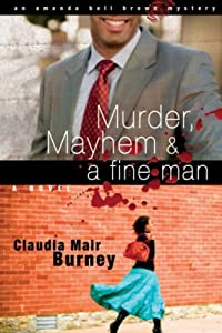 Murder, Mayhem and a Fine Man by Claudia Mair Burney