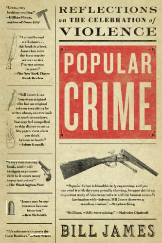 Popular Crime: Reflections on the Celebration of Violence, James, Bill