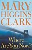 Where Are You Now? by Mary Higgins Clark