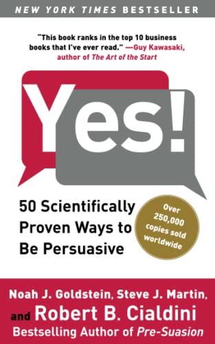 34. Yes! 50 Scientifically Ways to Be Persuasive – Noah J. Goldstein; Noah J. Goldstein
