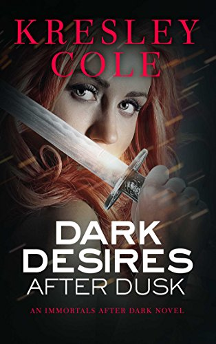 Dark Desires After Dusk (Immortals After Dark, Book 5)