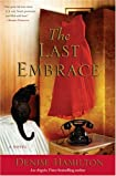 The Last Embrace by Denise Hamilton