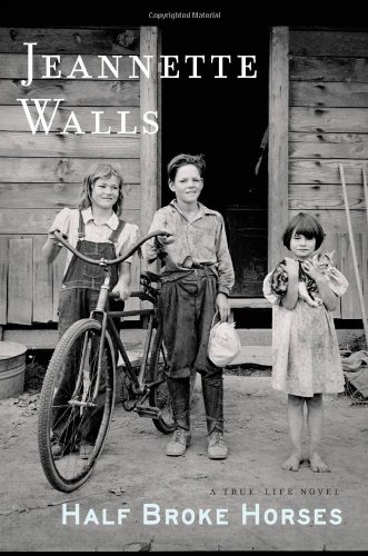 Half Broke Horses: A True-Life Novel, by Walls, Jeannette