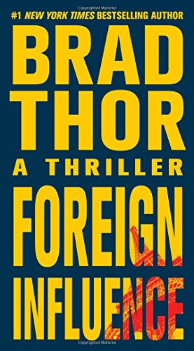 Foreign influence : a thriller / Brad Thor.