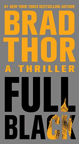 Full black : a thriller / Brad Thor.