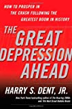 Buy The Great Depression Ahead: How to Prosper in the Crash Following the Greatest Boom in History from Amazon