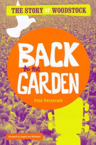 Back to the Garden: The Story of Woodstock, Fornatale, Pete