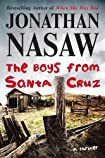 The Boys from Santa Cruz by Jonathan Nasaw