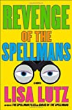 Revenge of the Spellmans by Lisa Lutz