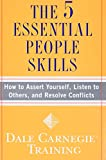 Buy The 5 Essential People Skills: How to Assert Yourself, Listen to Others, and Resolve Conflicts from Amazon