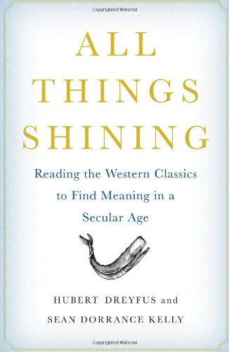 All Things Shining, by Dreyfus, H. & S.D. Kelly